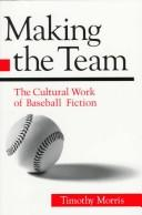 Making the team by Morris, Timothy