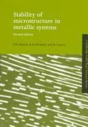 Cover of: Stability of microstructure in metallic systems | J. W. Martin
