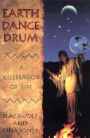 Cover of: Earth dance drum | BlackWolf Jones