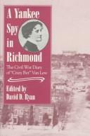 Cover of: A Yankee spy in Richmond