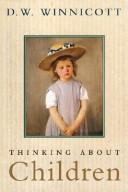 Cover of: Thinking about children | D. W. Winnicott