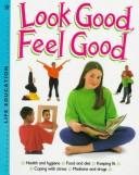 Cover of: Look good, feel good
