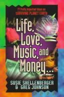 Cover of: Life, love, music, and money