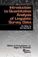 Cover of: Introduction to quantitative analysis of linguistic survey data | William A. Kretzschmar