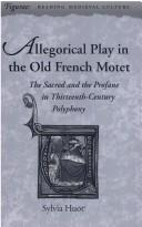 Cover of: Allegorical play in the Old French motet
