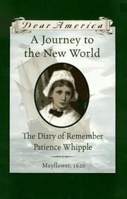 Cover of: A Journey to the New World: The Diary of Remember Patience Whipple, Mayflower 1620 (Dear America Series)