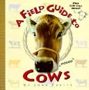 Cover of: Field Guide to Cows