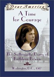 Cover of: A time for courage: the suffragette diary of Kathleen Bowen