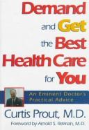 Cover of: Demand and get the best health care for you