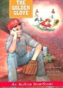 Cover of: The golden glove | Fred Bowen