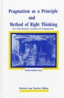Cover of: Pragmatism as a Principle and Method of Right Thinking