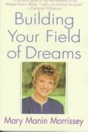 Cover of: Building your field of dreams