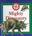Cover of: Mighty dinosaurs