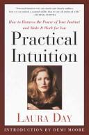 Cover of: Practical Intuition: how to harness the power of your instinct and make it work for you