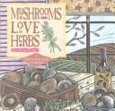 Cover of: Mushrooms love herbs | Ruth Bass