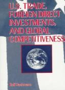 Cover of: U.S. trade, foreign direct investments, and global competitiveness