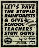 Cover of: Let's pave the stupid rainforests & give school teachers stun guns
