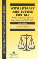 With Literacy and Justice for All by Carole Edelsky