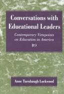 Cover of: Conversations with educational leaders | Anne Turnbaugh Lockwood