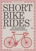 Cover of: Short bike rides in eastern Pennsylvania