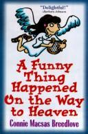Cover of: A funny thing happened on the way to heaven