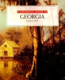 Cover of: A historical album of Georgia | Charles Wills