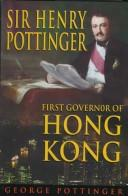 Cover of: Sir Henry Pottinger: first governor of Hong Kong