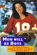 Cover of: Men will be boys: the modern woman explains football and other amusing male rituals