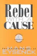 Rebel with a cause by Eysenck, H. J.
