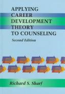 Cover of: Applying career development theory to counseling