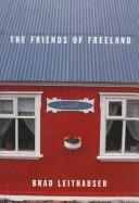 Cover of: The Friends Of Freeland: a novel