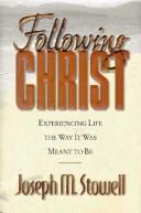 Cover of: Following Christ: experiencing life the way it was meant to be