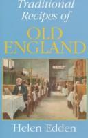 Cover of: Traditional recipes of old England