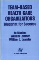 Cover of: Team-based health care organizations