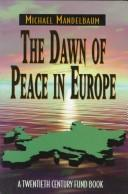 Cover of: The dawn of peace in Europe