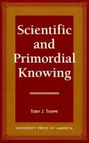 Cover of: Scientific and primordial knowing