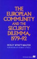 Cover of: The European Community and the security dilemma, 1979-92