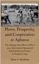 Cover of: Plows, prosperity, and cooperation at Agbassa