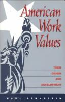 Cover of: American work values | Bernstein, Paul