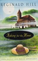Cover of: Asking for the moon | Reginald Hill