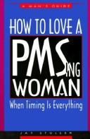 Cover of: How to love a PMSing woman