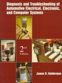 Cover of: Diagnosis and troubleshooting of automotive electrical, electronic, and computer systems | James D. Halderman