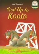 Cover of: Tied up in knots =