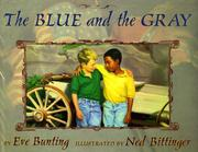 Cover of: The blue and the gray | Eve Bunting