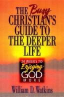 Cover of: The busy Christian's guide to the deeper life