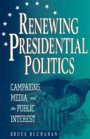 Cover of: Renewing presidential politics