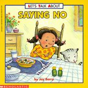 Cover of: Saying no | Joy Wilt Berry