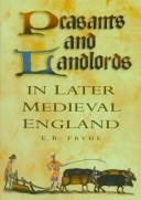 Cover of: Peasants and landlords in later Medieval England | E. B. Fryde
