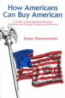 Cover of: How Americans can buy American | Roger Simmermaker