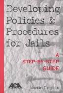 Cover of: Developing policies & procedures for jails
